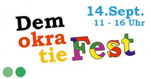 Demokratie Fest, 14. Sept. 111 bis 16 Uhr
